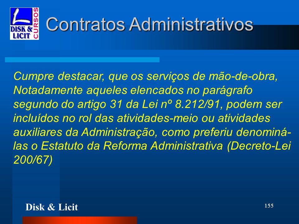 Disk & Licit 155 Contratos Administrativos Cumpre destacar, que os serviços de mão-de-obra, Notadamente aqueles elencados no parágrafo segundo do arti