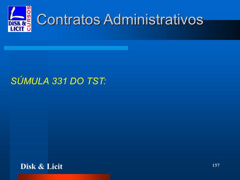 Disk & Licit 157 Contratos Administrativos SÚMULA 331 DO TST: