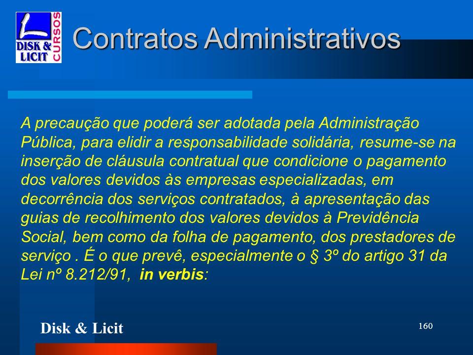 Disk & Licit 160 Contratos Administrativos A precaução que poderá ser adotada pela Administração Pública, para elidir a responsabilidade solidária, re