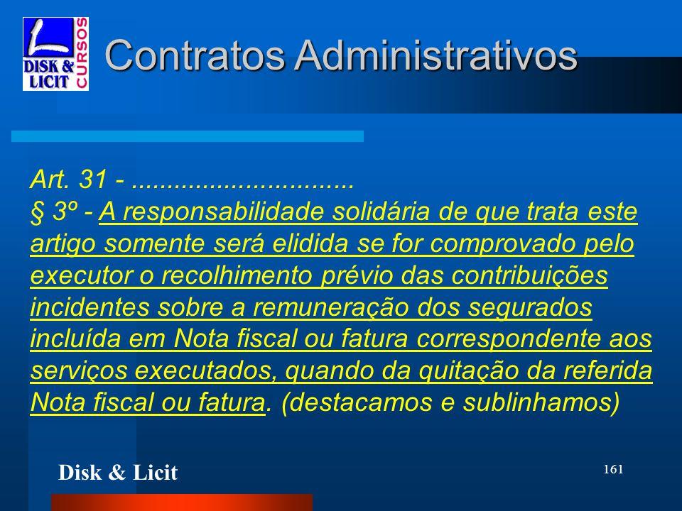 Disk & Licit 161 Contratos Administrativos Art. 31 -............................... § 3º - A responsabilidade solidária de que trata este artigo somen