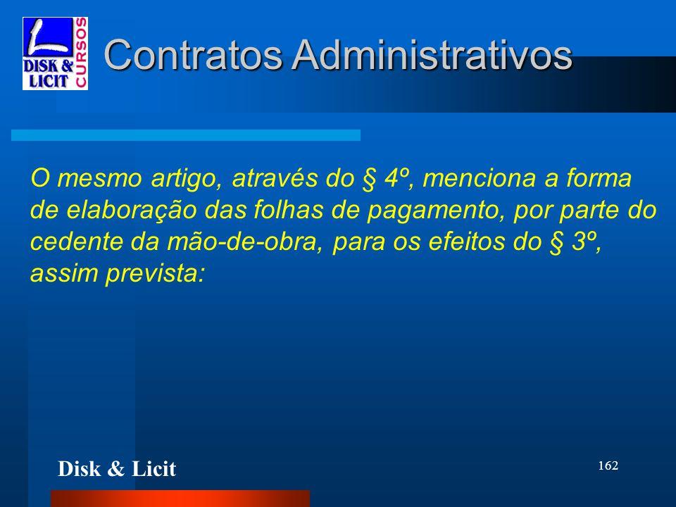 Disk & Licit 162 Contratos Administrativos O mesmo artigo, através do § 4º, menciona a forma de elaboração das folhas de pagamento, por parte do ceden