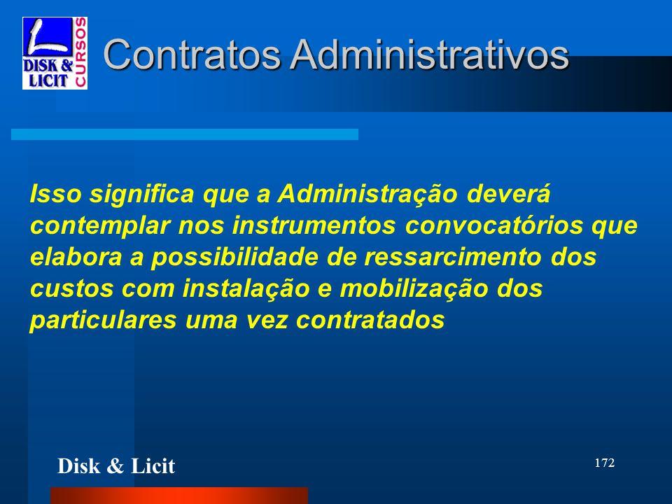 Disk & Licit 172 Contratos Administrativos Isso significa que a Administração deverá contemplar nos instrumentos convocatórios que elabora a possibili