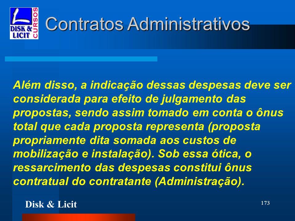 Disk & Licit 173 Contratos Administrativos Além disso, a indicação dessas despesas deve ser considerada para efeito de julgamento das propostas, sendo