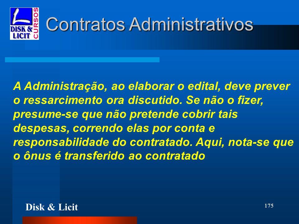 Disk & Licit 175 Contratos Administrativos A Administração, ao elaborar o edital, deve prever o ressarcimento ora discutido. Se não o fizer, presume-s