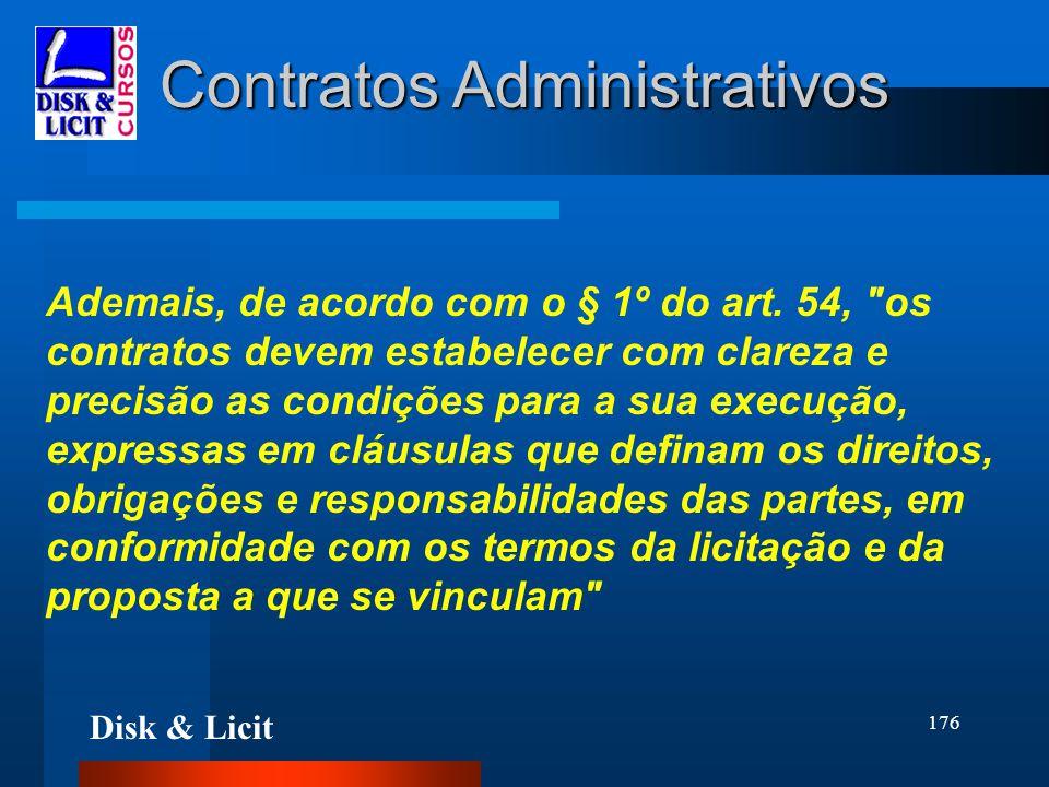 Disk & Licit 176 Contratos Administrativos Ademais, de acordo com o § 1º do art. 54,