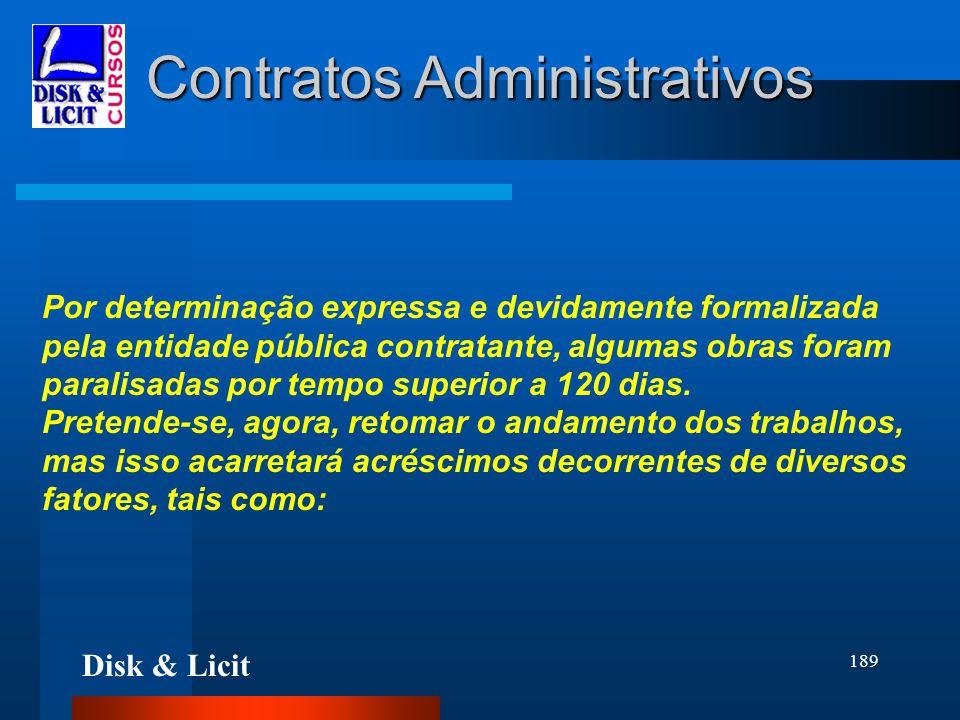 Disk & Licit 189 Contratos Administrativos Por determinação expressa e devidamente formalizada pela entidade pública contratante, algumas obras foram