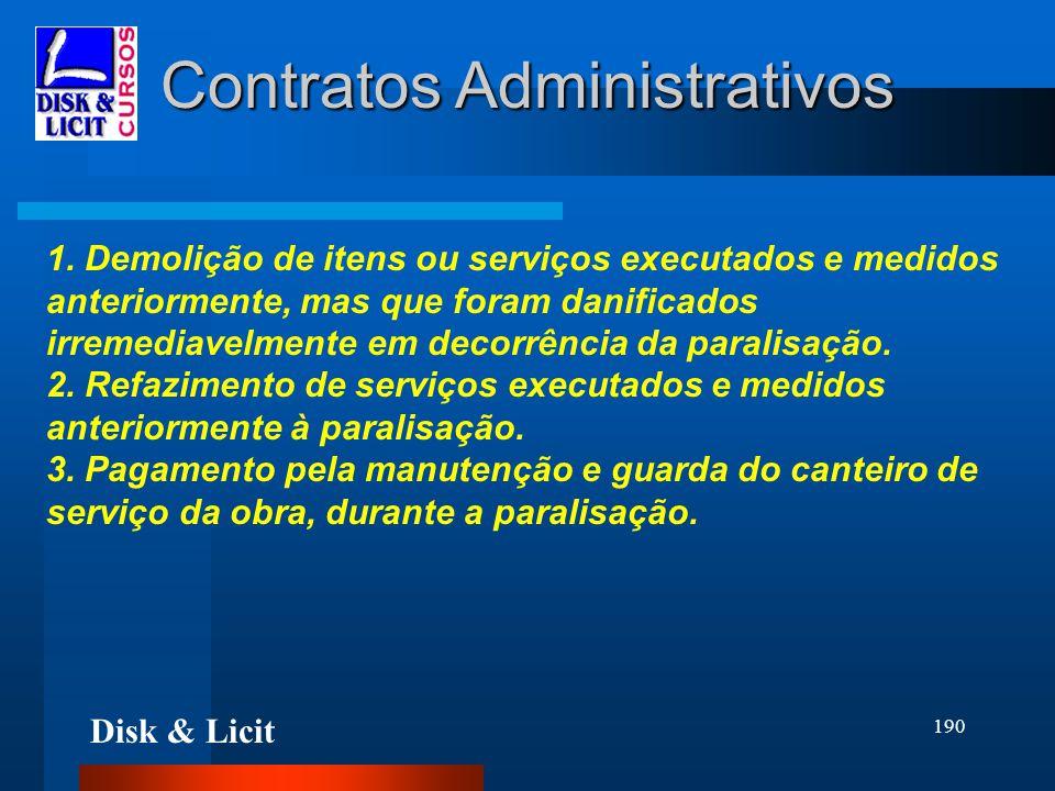 Disk & Licit 190 Contratos Administrativos 1. Demolição de itens ou serviços executados e medidos anteriormente, mas que foram danificados irremediave