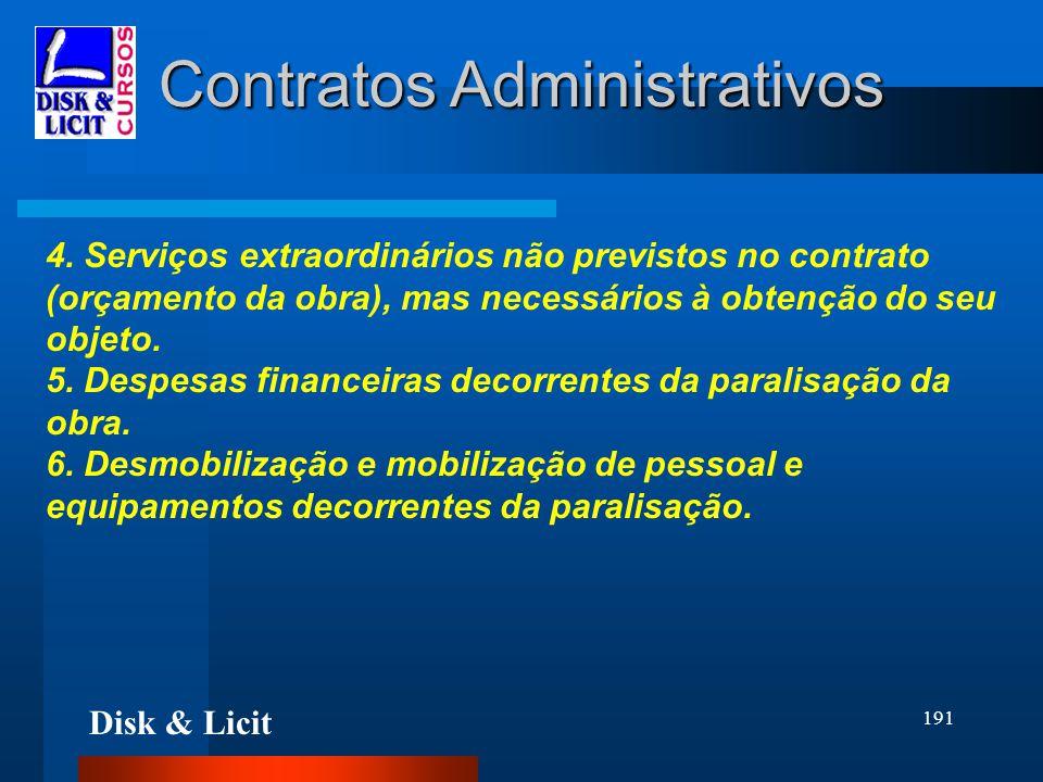 Disk & Licit 191 Contratos Administrativos 4. Serviços extraordinários não previstos no contrato (orçamento da obra), mas necessários à obtenção do se