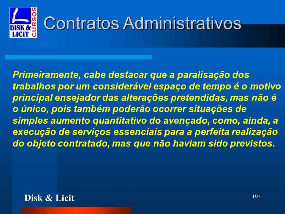 Disk & Licit 195 Contratos Administrativos Primeiramente, cabe destacar que a paralisação dos trabalhos por um considerável espaço de tempo é o motivo