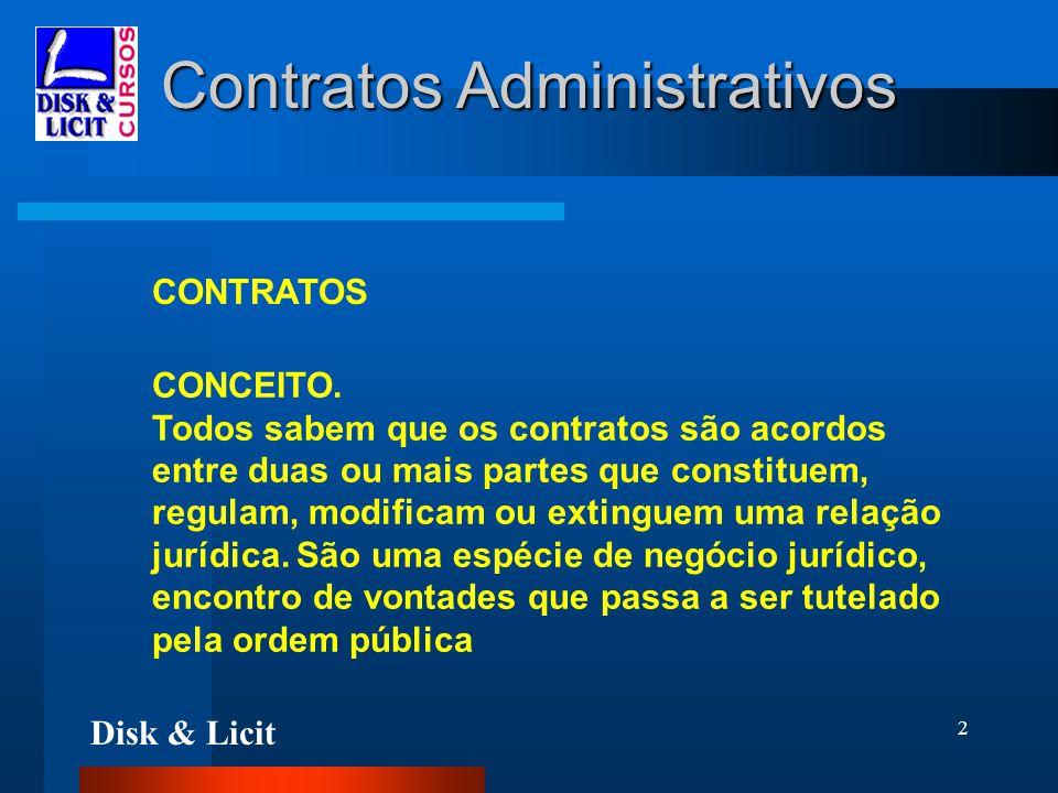 Disk & Licit 2 Contratos Administrativos CONTRATOS CONCEITO. Todos sabem que os contratos são acordos entre duas ou mais partes que constituem, regula