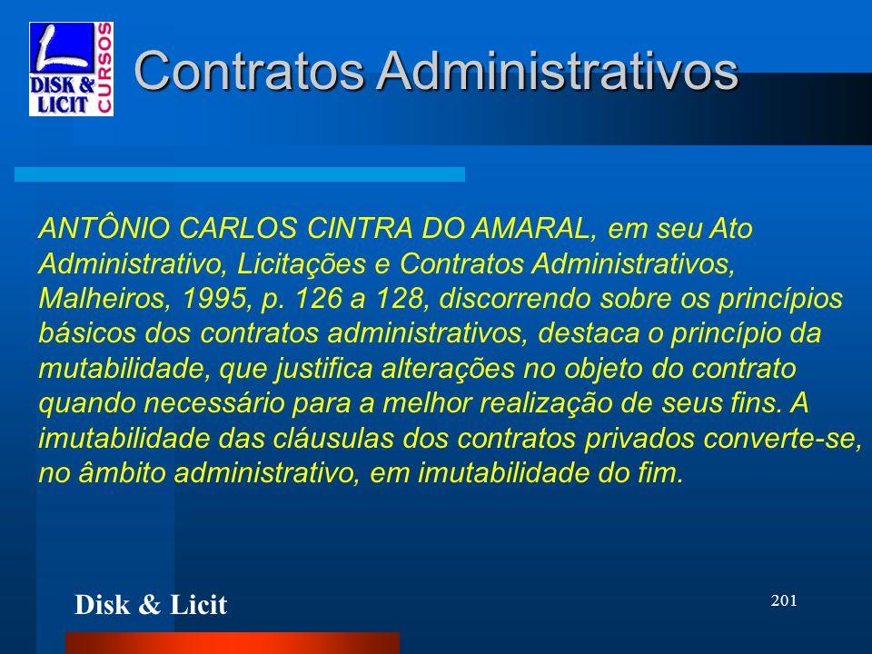 Disk & Licit 201 Contratos Administrativos ANTÔNIO CARLOS CINTRA DO AMARAL, em seu Ato Administrativo, Licitações e Contratos Administrativos, Malheir