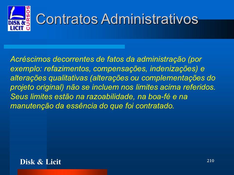 Disk & Licit 210 Contratos Administrativos Acréscimos decorrentes de fatos da administração (por exemplo: refazimentos, compensações, indenizações) e