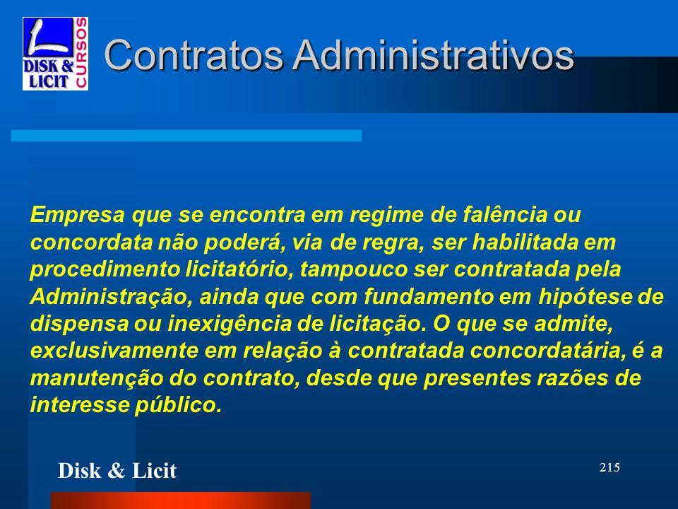 Disk & Licit 215 Contratos Administrativos Empresa que se encontra em regime de falência ou concordata não poderá, via de regra, ser habilitada em pro