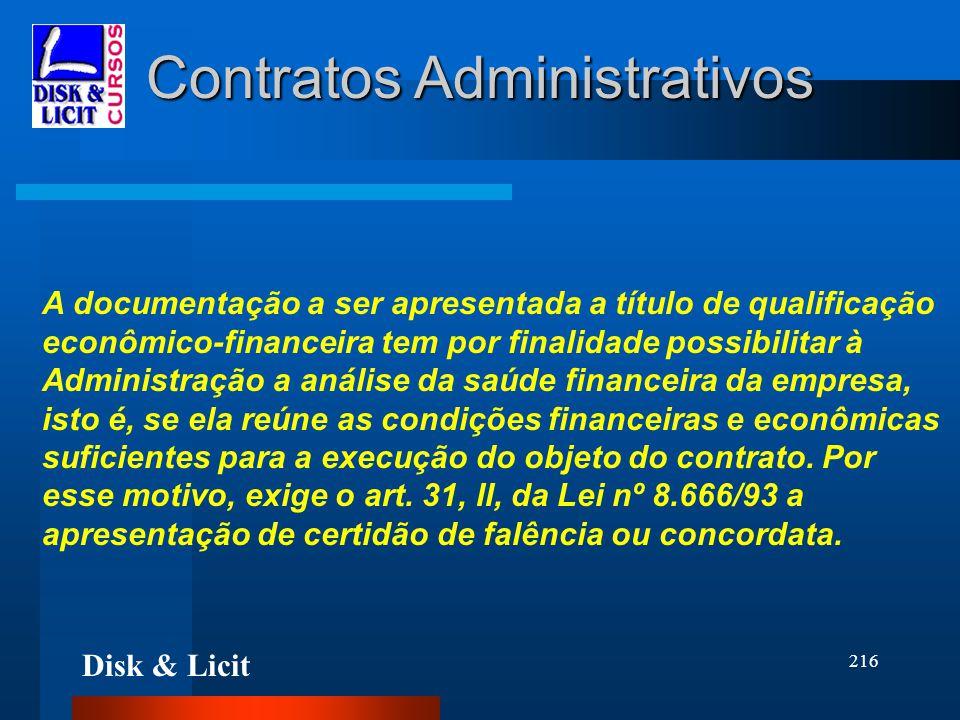 Disk & Licit 216 Contratos Administrativos A documentação a ser apresentada a título de qualificação econômico-financeira tem por finalidade possibili