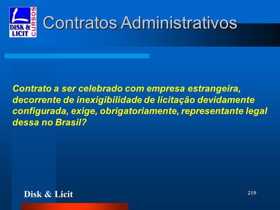 Disk & Licit 219 Contratos Administrativos Contrato a ser celebrado com empresa estrangeira, decorrente de inexigibilidade de licitação devidamente co