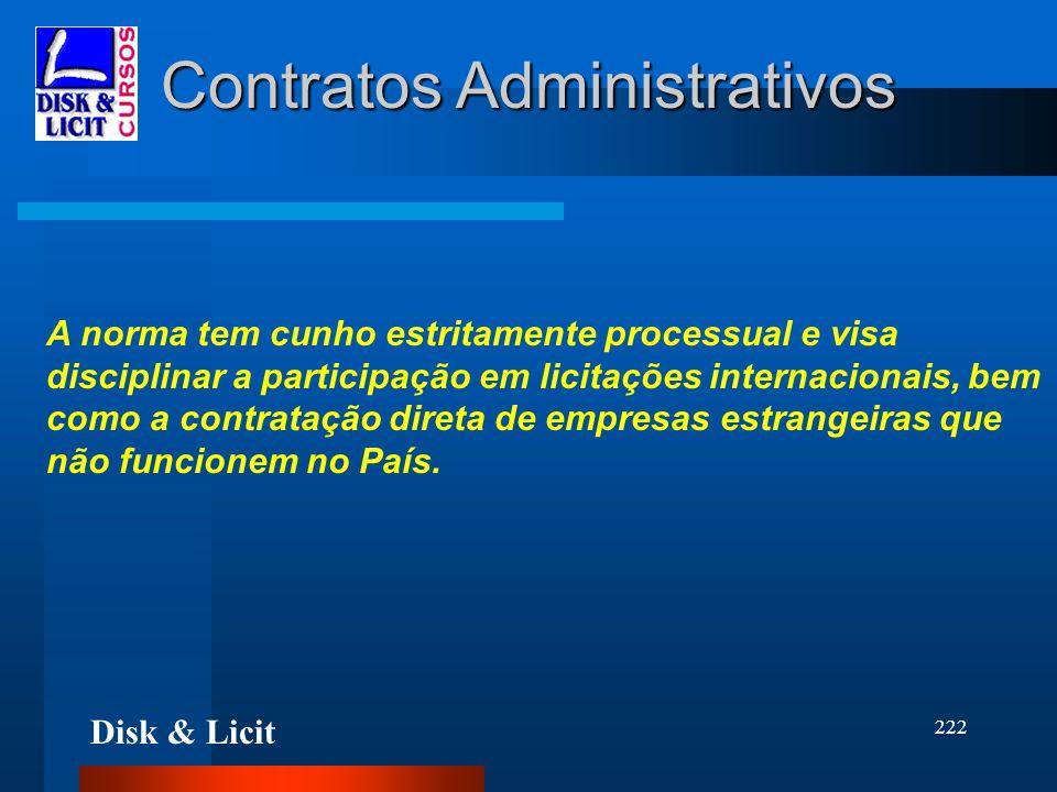 Disk & Licit 222 Contratos Administrativos A norma tem cunho estritamente processual e visa disciplinar a participação em licitações internacionais, b