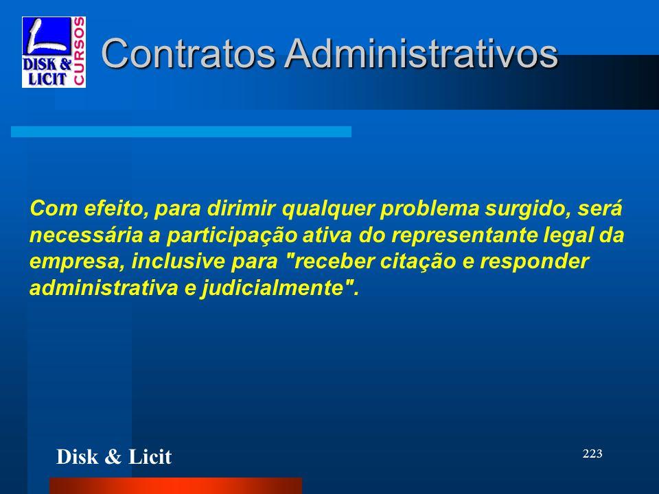 Disk & Licit 223 Contratos Administrativos Com efeito, para dirimir qualquer problema surgido, será necessária a participação ativa do representante l