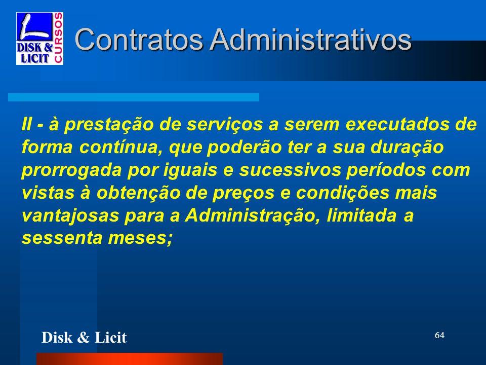 Disk & Licit 64 Contratos Administrativos II - à prestação de serviços a serem executados de forma contínua, que poderão ter a sua duração prorrogada