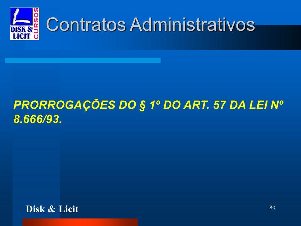 Disk & Licit 80 Contratos Administrativos PRORROGAÇÕES DO § 1º DO ART. 57 DA LEI Nº 8.666/93.