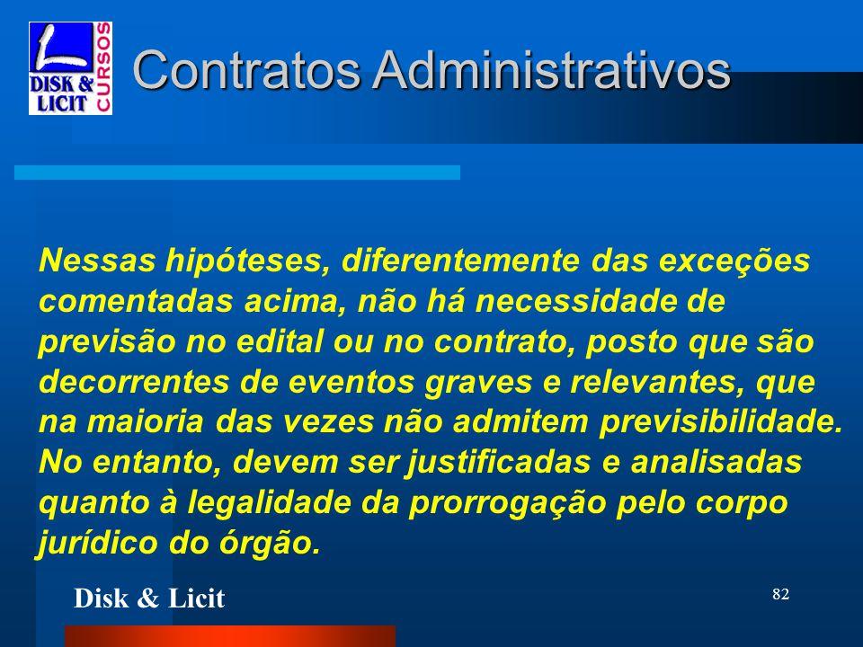 Disk & Licit 82 Contratos Administrativos Nessas hipóteses, diferentemente das exceções comentadas acima, não há necessidade de previsão no edital ou