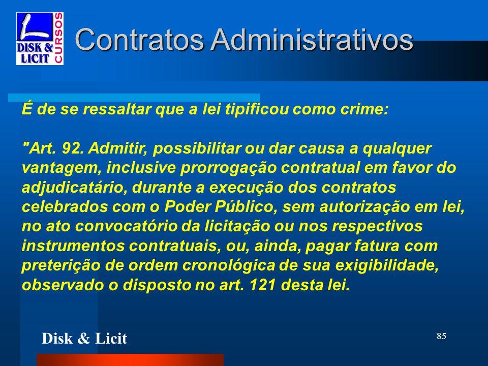 Disk & Licit 85 Contratos Administrativos É de se ressaltar que a lei tipificou como crime:
