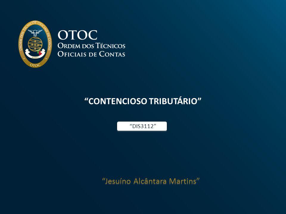 CONTENCIOSO TRIBUTÁRIO Jesuíno Alcântara Martins DIS3112