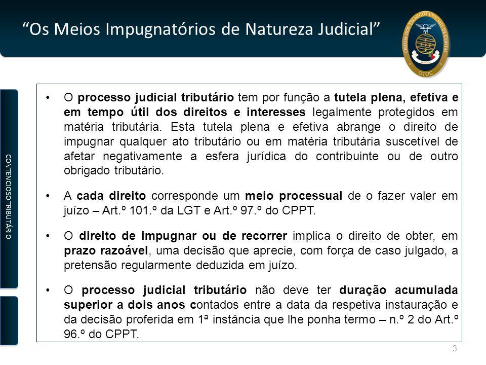 Os Meios Impugnatórios de Natureza Judicial O processo judicial tributário tem por função a tutela plena, efetiva e em tempo útil dos direitos e interesses legalmente protegidos em matéria tributária.