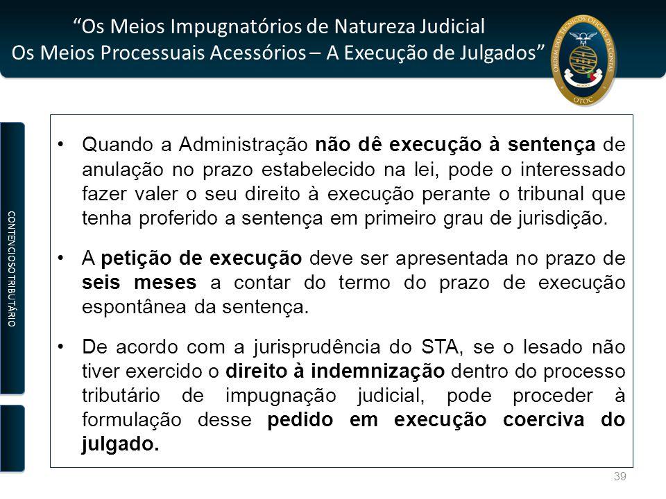 """""""Os Meios Impugnatórios de Natureza Judicial Os Meios Processuais Acessórios – A Execução de Julgados"""" Quando a Administração não dê execução à senten"""