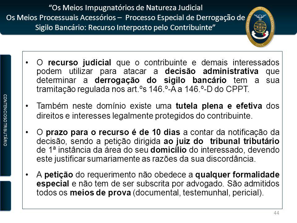 """""""Os Meios Impugnatórios de Natureza Judicial Os Meios Processuais Acessórios – Processo Especial de Derrogação de Sigilo Bancário: Recurso Interposto"""