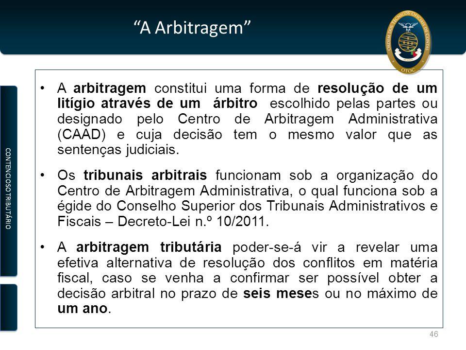 A Arbitragem A arbitragem constitui uma forma de resolução de um litígio através de um árbitro escolhido pelas partes ou designado pelo Centro de Arbitragem Administrativa (CAAD) e cuja decisão tem o mesmo valor que as sentenças judiciais.