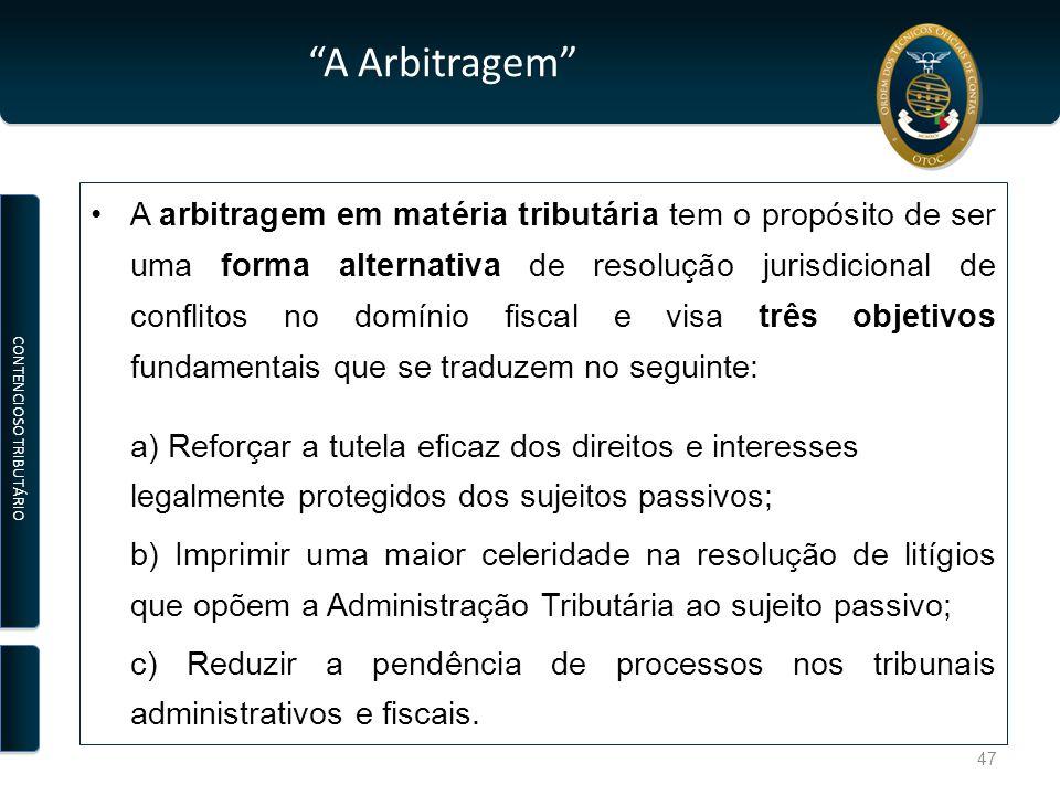 """""""A Arbitragem"""" A arbitragem em matéria tributária tem o propósito de ser uma forma alternativa de resolução jurisdicional de conflitos no domínio fisc"""