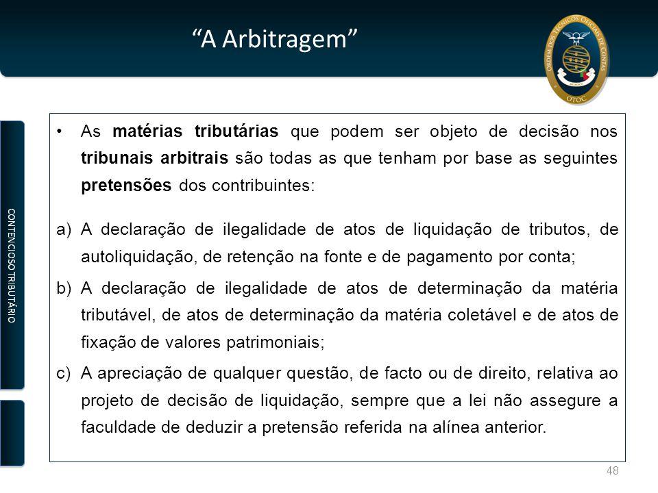 """""""A Arbitragem"""" As matérias tributárias que podem ser objeto de decisão nos tribunais arbitrais são todas as que tenham por base as seguintes pretensõe"""