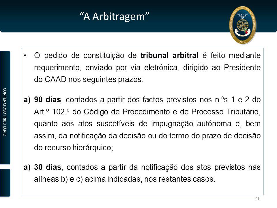 """""""A Arbitragem"""" O pedido de constituição de tribunal arbitral é feito mediante requerimento, enviado por via eletrónica, dirigido ao Presidente do CAAD"""