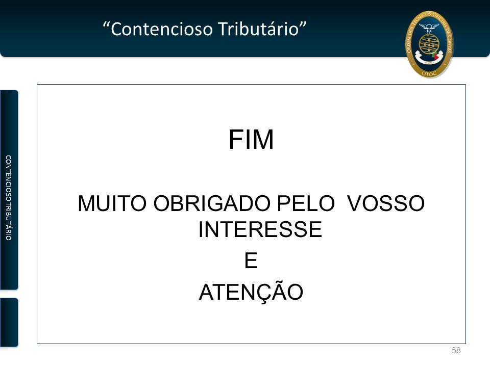 Contencioso Tributário FIM MUITO OBRIGADO PELO VOSSO INTERESSE E ATENÇÃO CONTENCIOSO TRIBUTÁRIO 58