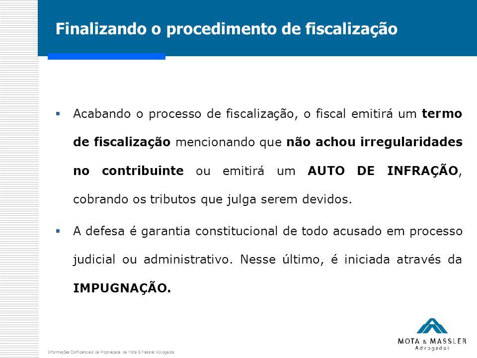 Informações Confidenciais de Propriedade de Mota & Massler Advogados Finalizando o procedimento de fiscalização  Acabando o processo de fiscalização,