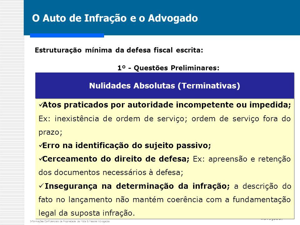 Informações Confidenciais de Propriedade de Mota & Massler Advogados O Auto de Infração e o Advogado Estruturação mínima da defesa fiscal escrita: 1º