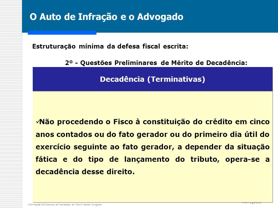 Informações Confidenciais de Propriedade de Mota & Massler Advogados O Auto de Infração e o Advogado Estruturação mínima da defesa fiscal escrita: 2º