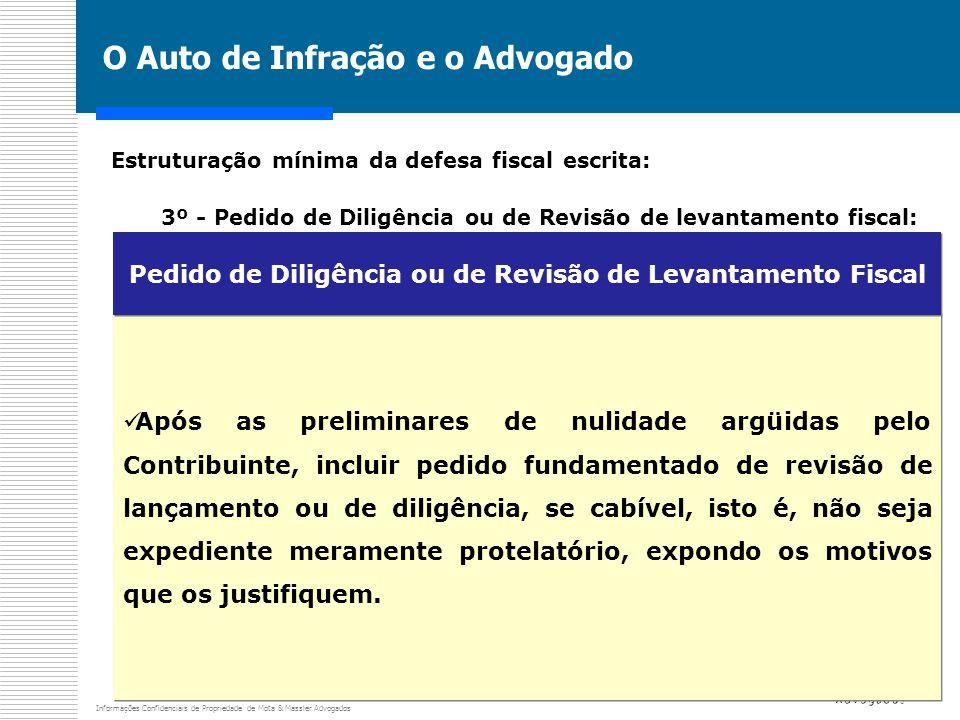 Informações Confidenciais de Propriedade de Mota & Massler Advogados O Auto de Infração e o Advogado Estruturação mínima da defesa fiscal escrita: 3º