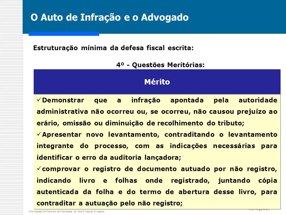 Informações Confidenciais de Propriedade de Mota & Massler Advogados O Auto de Infração e o Advogado Estruturação mínima da defesa fiscal escrita: 4º