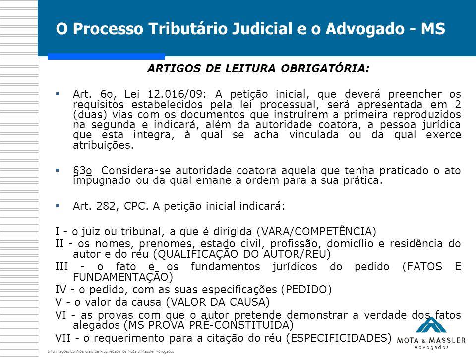 Informações Confidenciais de Propriedade de Mota & Massler Advogados O Processo Tributário Judicial e o Advogado - MS ARTIGOS DE LEITURA OBRIGATÓRIA:  Art.