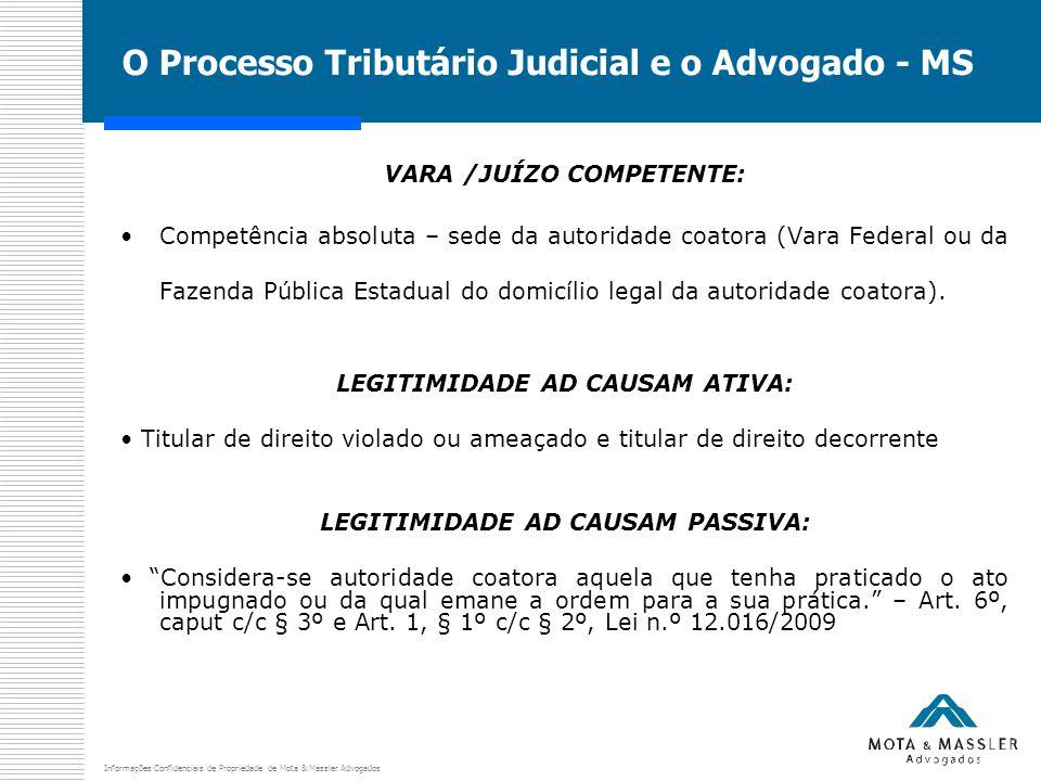 Informações Confidenciais de Propriedade de Mota & Massler Advogados O Processo Tributário Judicial e o Advogado - MS VARA /JUÍZO COMPETENTE: Competên