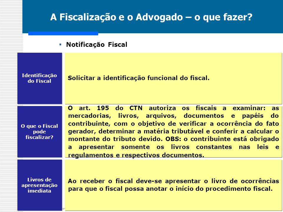 Informações Confidenciais de Propriedade de Mota & Massler Advogados A Fiscalização e o Advogado – o que fazer?  Notificação Fiscal Solicitar a ident