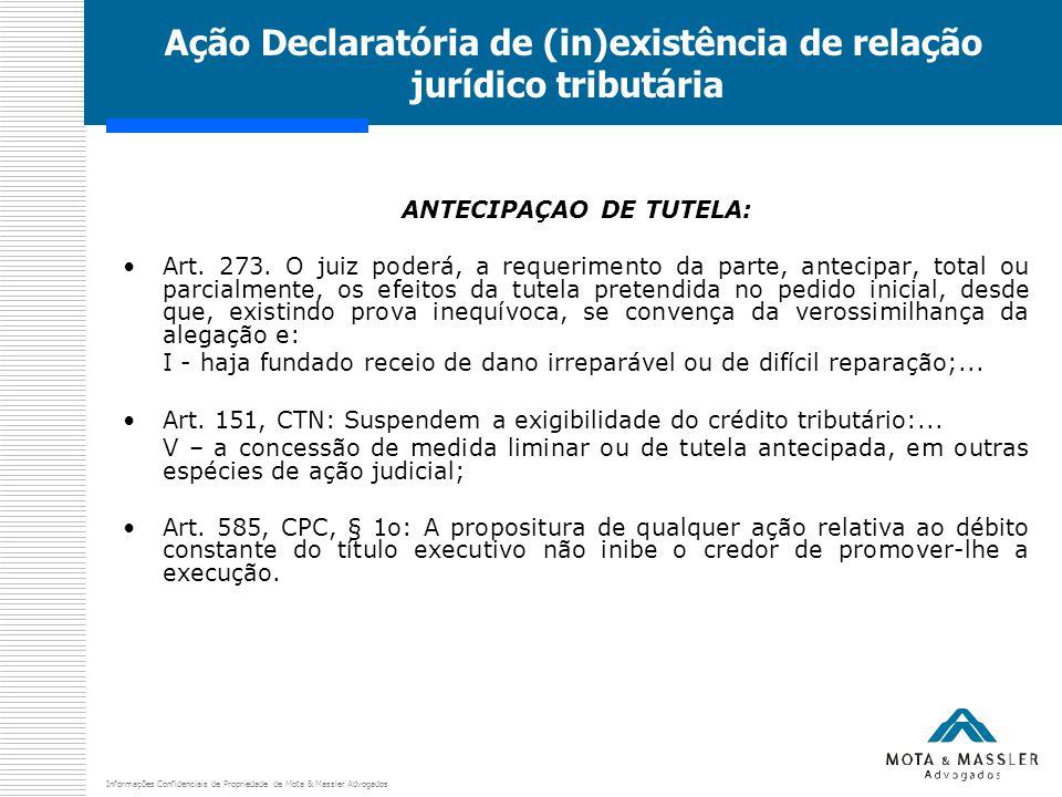 Informações Confidenciais de Propriedade de Mota & Massler Advogados Ação Declaratória de (in)existência de relação jurídico tributária ANTECIPAÇAO DE