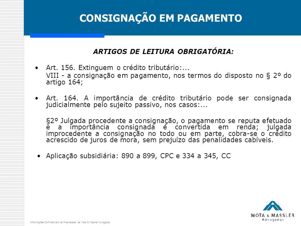 Informações Confidenciais de Propriedade de Mota & Massler Advogados CONSIGNAÇÃO EM PAGAMENTO ARTIGOS DE LEITURA OBRIGATÓRIA: Art. 156. Extinguem o cr