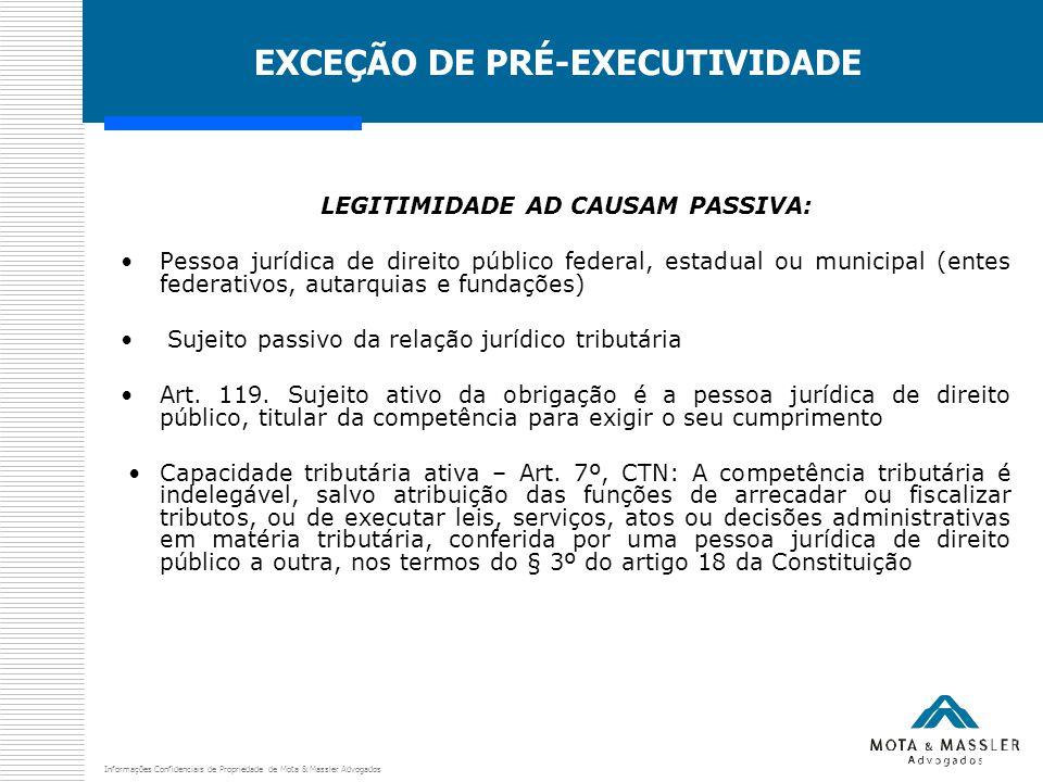 Informações Confidenciais de Propriedade de Mota & Massler Advogados EXCEÇÃO DE PRÉ-EXECUTIVIDADE LEGITIMIDADE AD CAUSAM PASSIVA: Pessoa jurídica de d