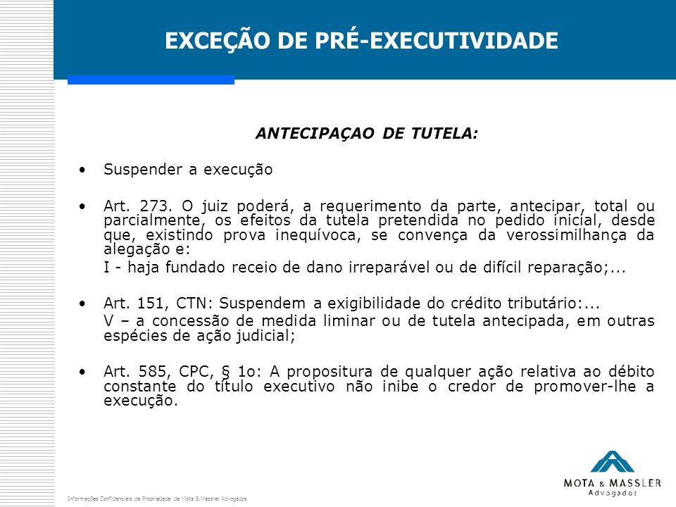 Informações Confidenciais de Propriedade de Mota & Massler Advogados EXCEÇÃO DE PRÉ-EXECUTIVIDADE ANTECIPAÇAO DE TUTELA: Suspender a execução Art.
