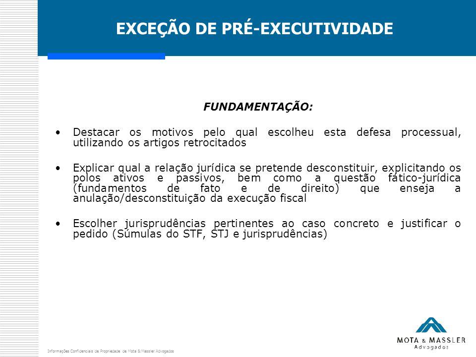 Informações Confidenciais de Propriedade de Mota & Massler Advogados EXCEÇÃO DE PRÉ-EXECUTIVIDADE FUNDAMENTAÇÃO: Destacar os motivos pelo qual escolhe