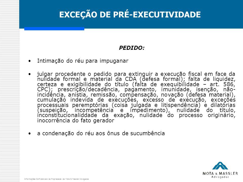 Informações Confidenciais de Propriedade de Mota & Massler Advogados EXCEÇÃO DE PRÉ-EXECUTIVIDADE PEDIDO: Intimação do réu para impuganar julgar proce