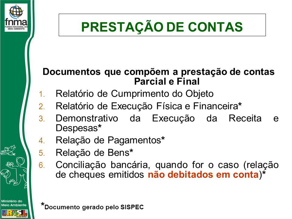 PRESTAÇÃO DE CONTAS Documentos que compõem a prestação de contas Parcial e Final 1.