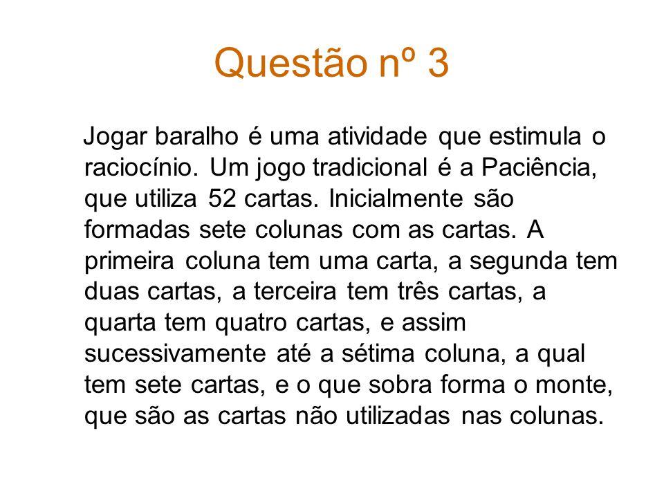 Questão nº 3 Jogar baralho é uma atividade que estimula o raciocínio.